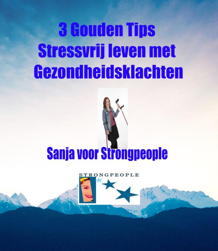 3 gouden tips stressvrij leven met gezondheidsklachten